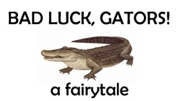 Bad Luck, Gators!